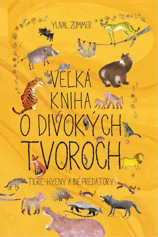 Veľká kniha o divokých tvoroch - Yuval Zommer