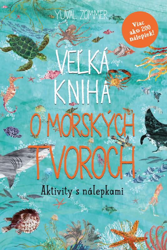 Veľká kniha o morských tvoroch - Aktivity s nálepkami