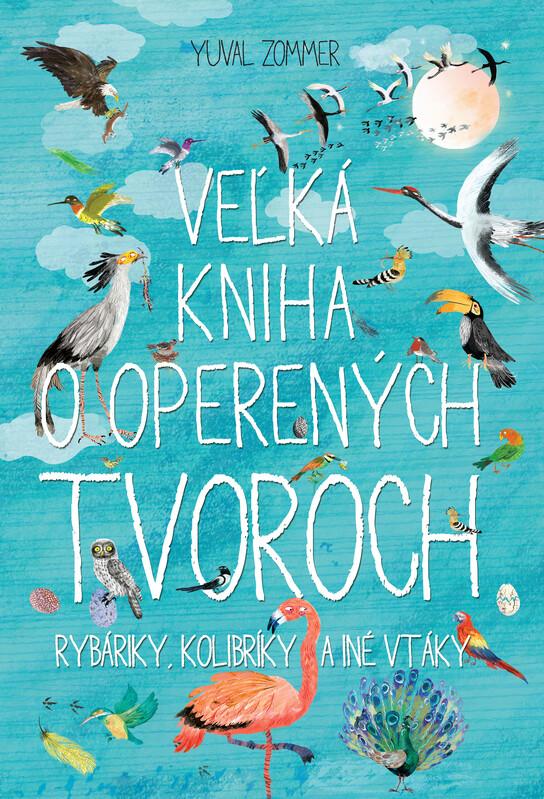 Veľká kniha o operených tvoroch - Yuval Zommer