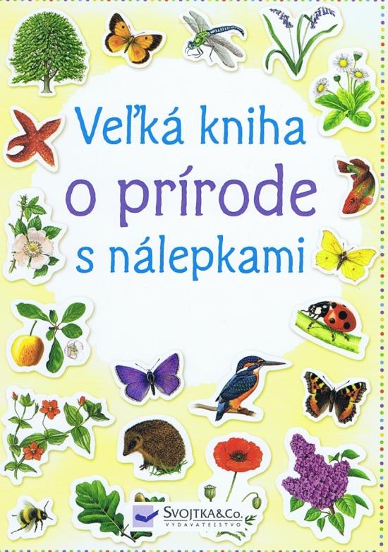 Veľká kniha o prírode s nálepkami - Kolektív