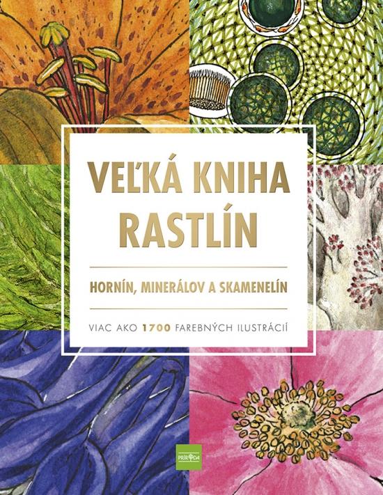 Veľká kniha rastlín, hornín, minerálov a skamenelín - Kolektív