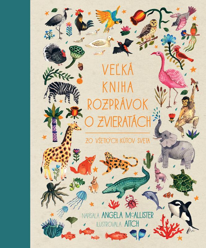 Veľká kniha rozprávok o zvieratách zo všetkých kútov sveta - Angela McAllister