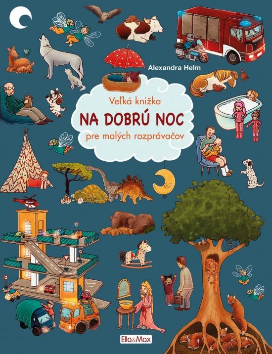Veľká knižka - Na dobrú noc pre malých rozprávačov - Alexandra Helm