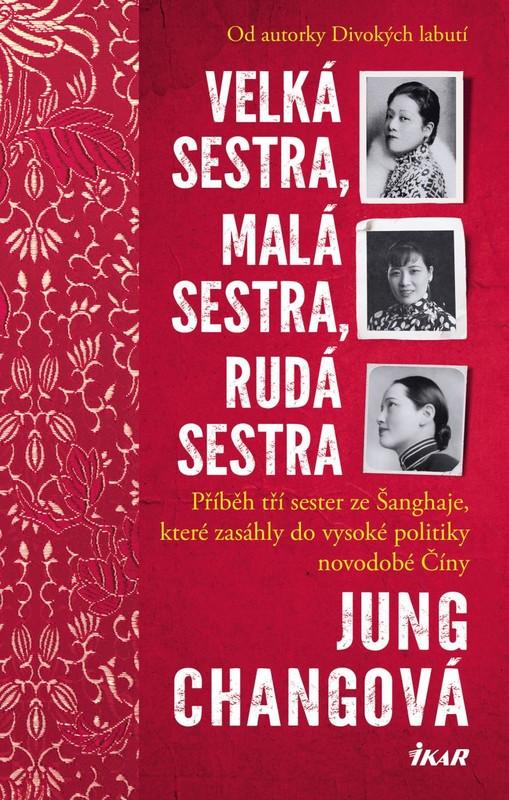 Velká sestra, malá sestra, rudá sestra - Chang Jung