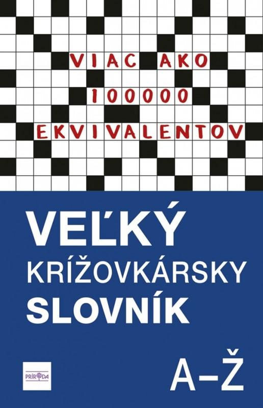Veľký krížovkársky slovník, A-Ž - Viac ako 100 000 ekvivalentov - Magda Belanová