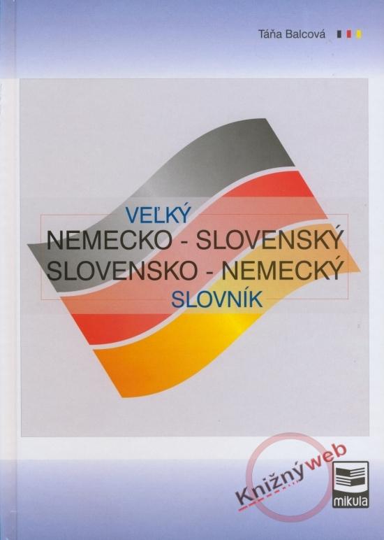 Veľký nemecko-slovenský a slovensko-neme - Kolektív