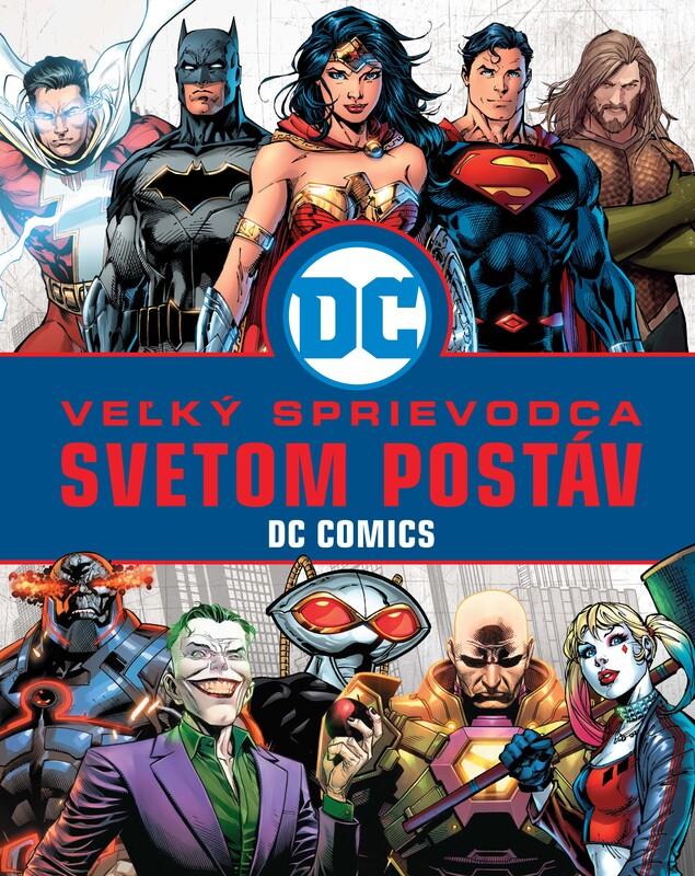 Veľký sprievodca svetom postáv DC Comics - Melanie Scott