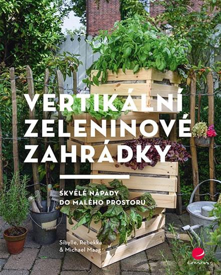 Vertikální zeleninové zahrádky - Skvělé - Kolektív autorov