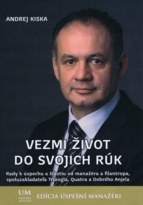 Vezmi život do svojich rúk - Andrej Kiska