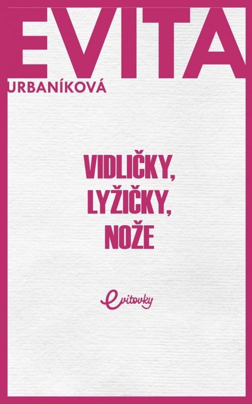 Vidličky, lyžičky, nože - Evita Urbaníková