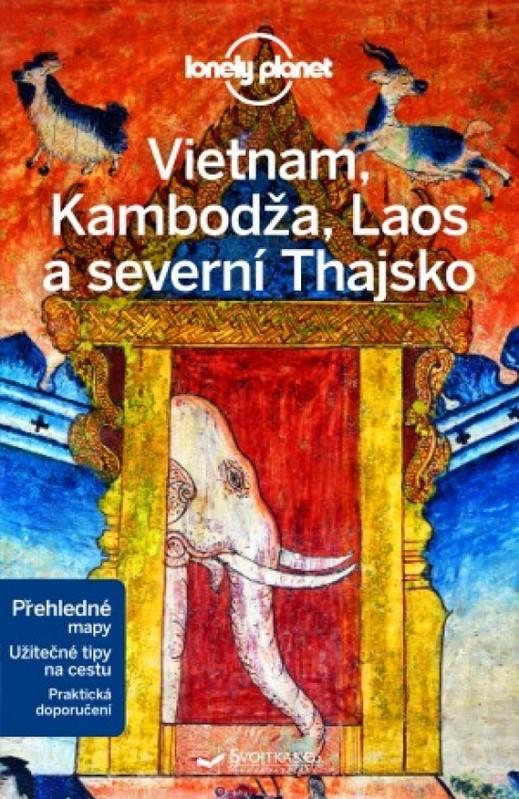 Vietnam, Kambodža, Laos a severní Thajsko- Lonely planet