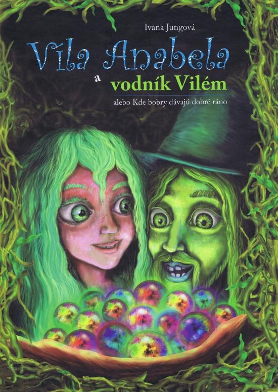 Víla Anabela a vodník Vilém - Ivana Jungová