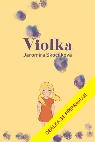 Violka - Jaromíra Skočílková