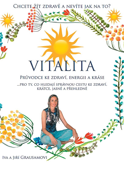 Vitalita - Průvodce ke zdraví, energii a kráse - Iva a Jiří Grausamovi