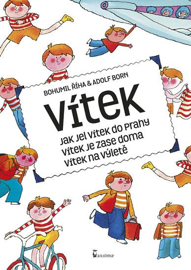 Vítek - Jak jel Vítek do Prahy, Vítek je zase doma, Vítek na výletě - Bohumil Říha
