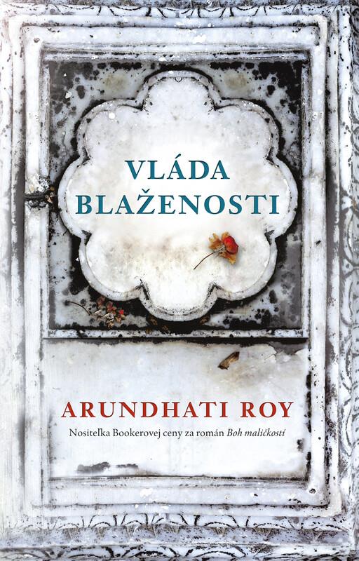 Vláda blaženosti - Arundhati Roy