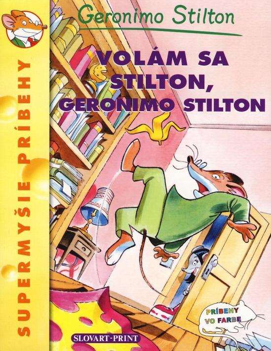 Volám sa Stilton, Geronimo Stilton - Supermyšie príbehy - Stilton Geronimo