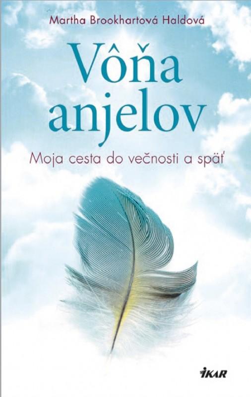 Vôňa anjelov - Moja cesta do večnosti a späť - Martha Brookhartová Haldová