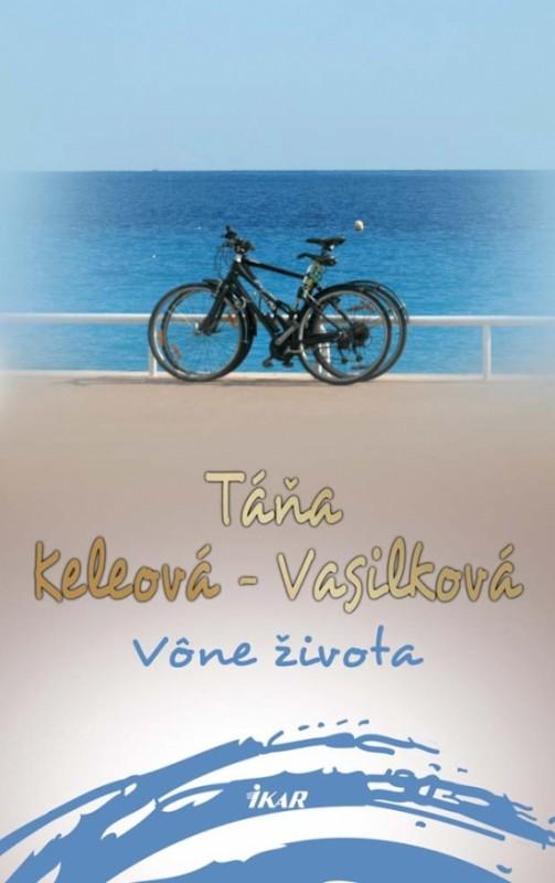 Vône života - Táňa Keleová-Vasilková