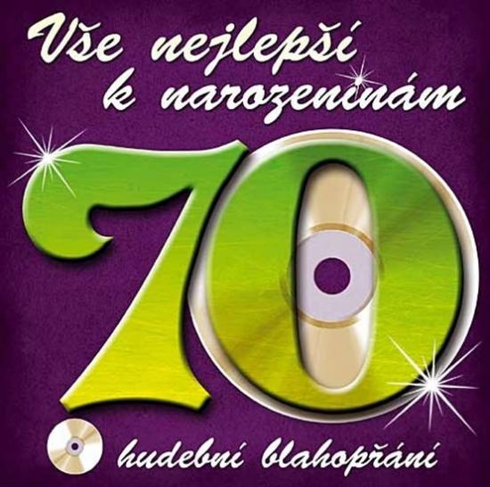 Vše nejlepší k narozeninám! 70 - Hudební blahopřání - CD