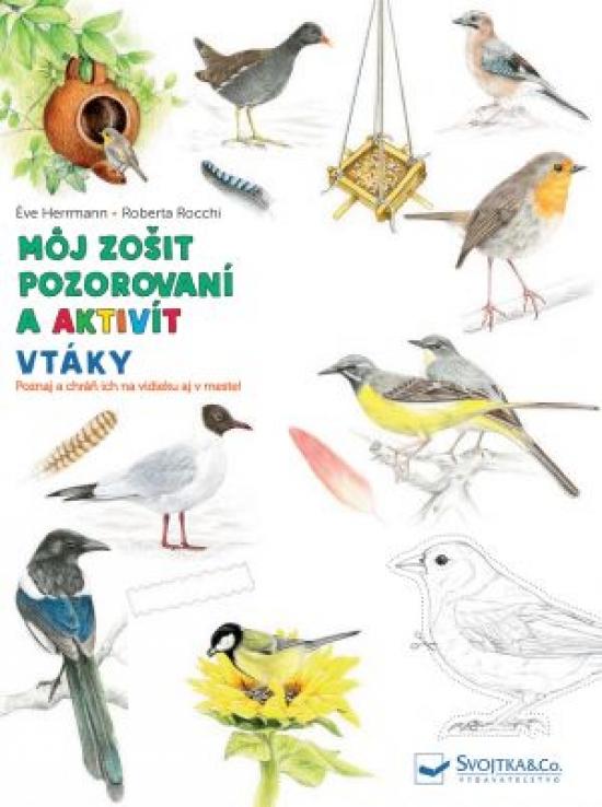 Vtáky môj zošit pozorovaní a aktivít - Kolektív autorov