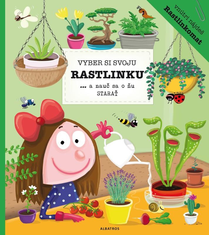 Vyber si svoju rastlinku a nauč sa o ňu starať - Katarína Belejová H., Petra Bartíková