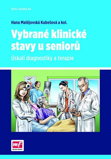 Vybrané klinické stavy u seniorů - Úskalí diagnostiky a terapie - Hana Matějovská Kubešová