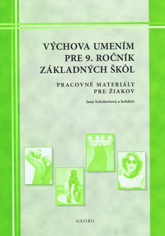 Výchova umením pre 9. ročník ZŠ- pracovné materiály pre žiakov - Jana Schubertová , kolektív