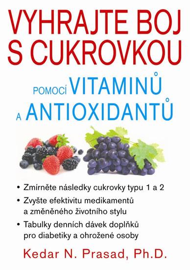 Vyhrajte boj s cukrovkou pomocí vitaminů a antioxidantů - Kedar N. Prasad
