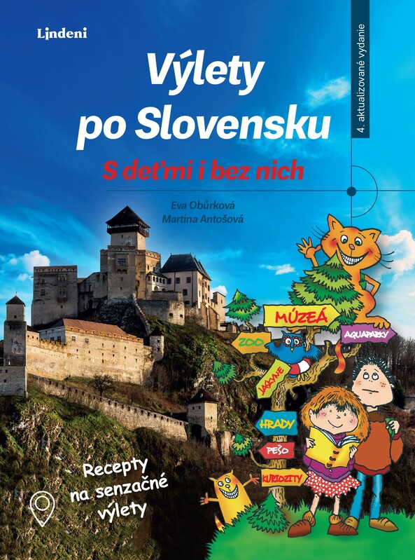 Výlety po Slovensku - S deťmi i bez nich - Eva Obůrková