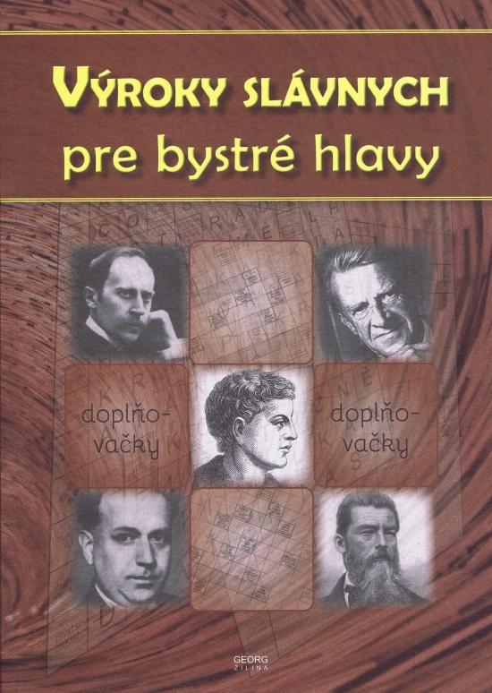 Výroky slávnych pre bystré hlavy - Kolektív autorov