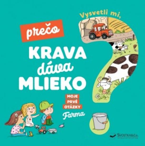 Vysvetli mi, prečo krava dáva mlieko? Moje prvé otázky o farme