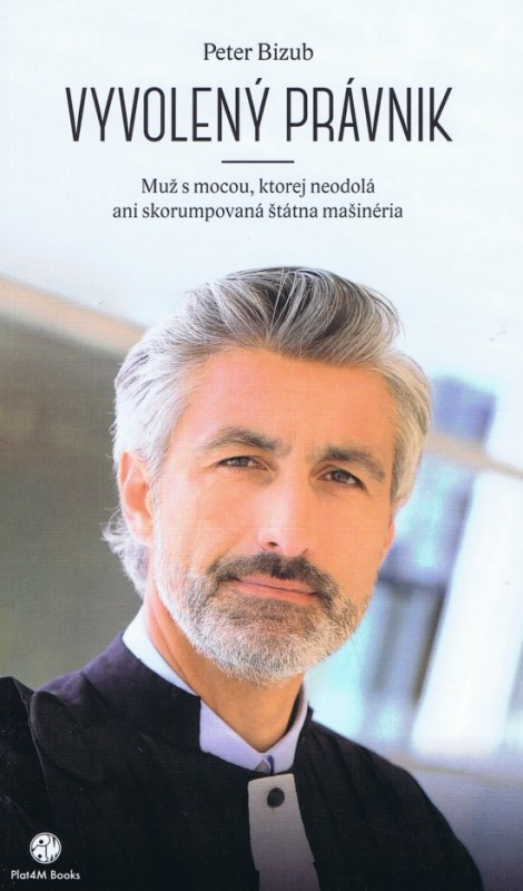 Vyvolený právnik - Peter Bizub