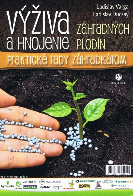 Výživa a hnojenie záhradných plodín - Ladislav Varga, Ladislav Ducsay