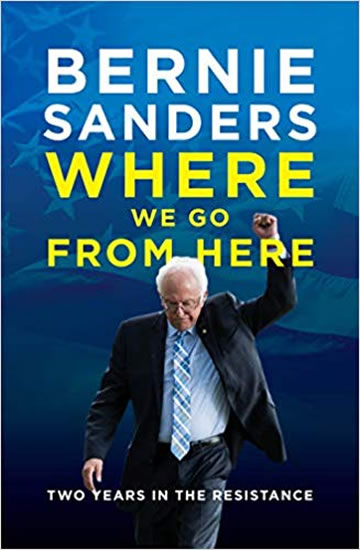 Where We Go from Here : Two Years in the - Bernie Sanders