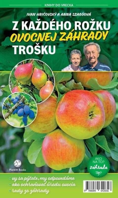 Z každého rožku ovocnej záhrady trošku - Ivan Hričovský, Anna Szabóová