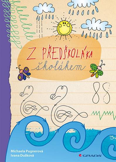 Z předškoláka školákem - Michaela Pugnerová, Ivana Dušková