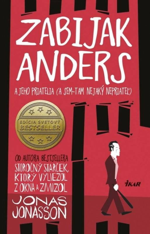 Zabijak Anders a jeho priatelia - Jonas Jonasson