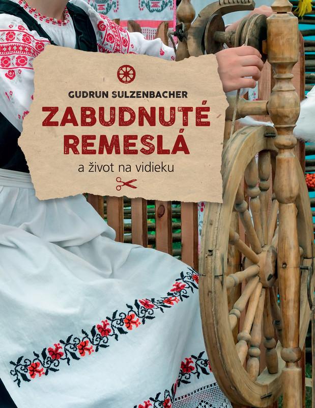 Zabudnuté remeslá a život na vidieku - Gudrun Sulzenbacherová