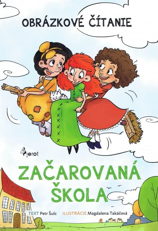 Začarovaná škola-obrázkové čítanie (MV) - Šulc Petr