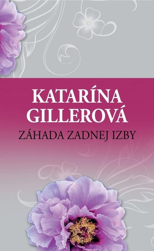 Záhada zadnej izby - Katarína Gillerová