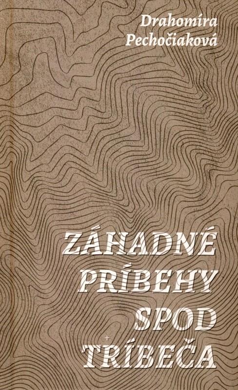 Záhadné príbehy spod Tríbeča - Drahomíra Pechočiaková
