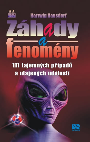 Záhady a fenomény - 111 tajemných případů a utajených událostí - Hartwig Hausdorf