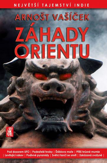 Záhady Orientu - Největší tajemství Indie - Arnošt Vašíček