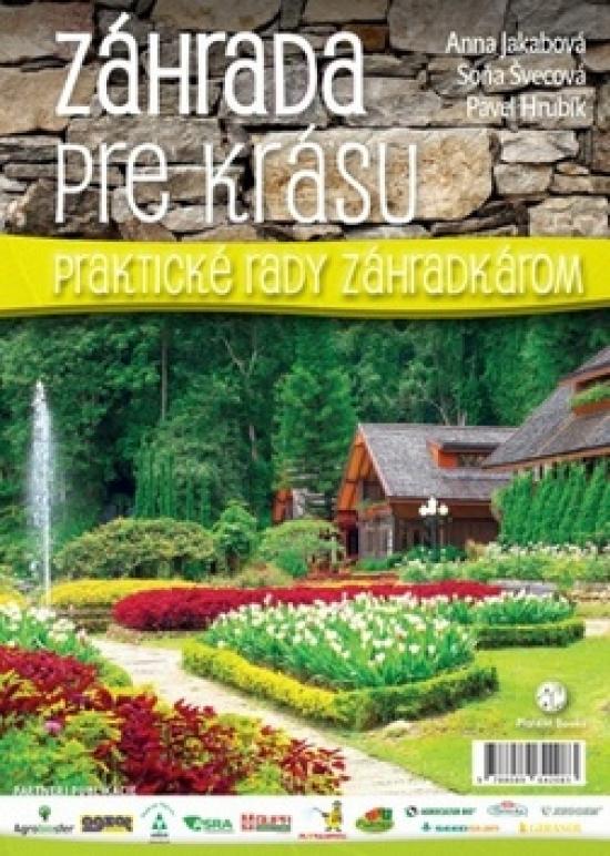 Záhrada pre krásu - Soňa Švecová, Anna Jakabová, Pavel Hrubík