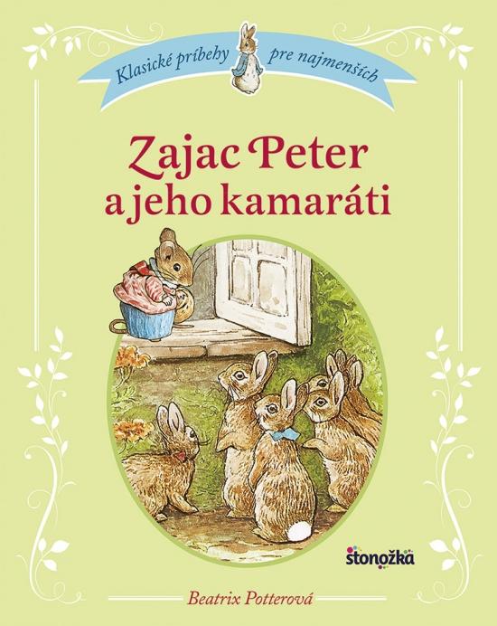 Zajac Peter a jeho kamaráti - Beatrix Potter
