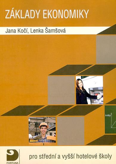 Základy ekonomiky pro střední a vyšší hotelové školy - 2.vydání - Lenka, Jana Kočí, Šamšová