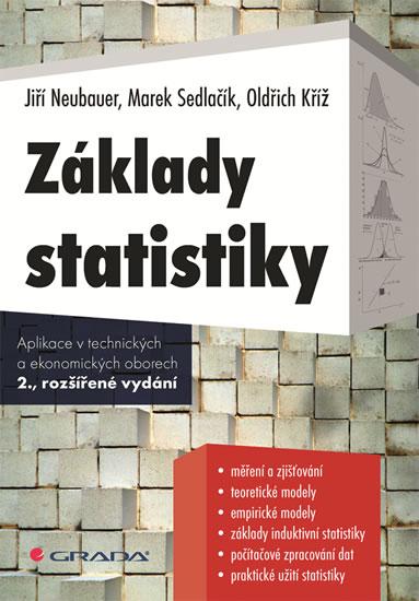 Základy statistiky - Aplikace v technických a ekonomických oborech - 2.vydání - Jiří Neubauer