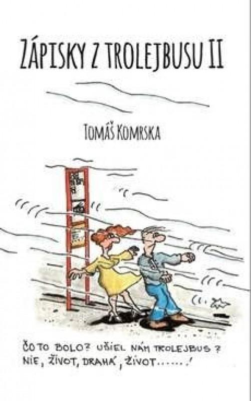 Zápisky z trolejbusu 2 - Tomáš Komrska