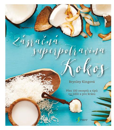 Zázračná superpotravina kokos - Brynley Kingová